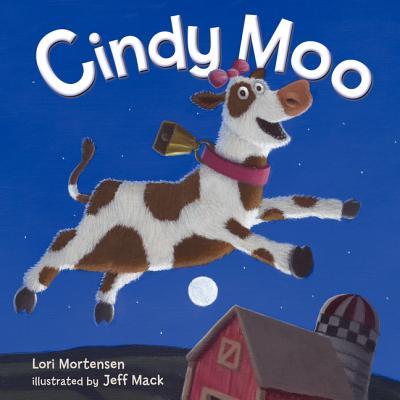 Cindy Moo By Mortensen, Lori/ Mack, Jeff (ILT)