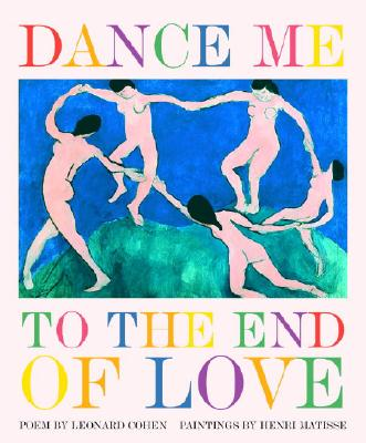 Dance Me to the End of Love By Cohen, Leonard/ Matisse, Henri (ART)